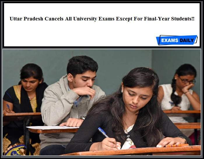 Uttar Pradesh Cancels All University Exams Except For Final-Year Students!!