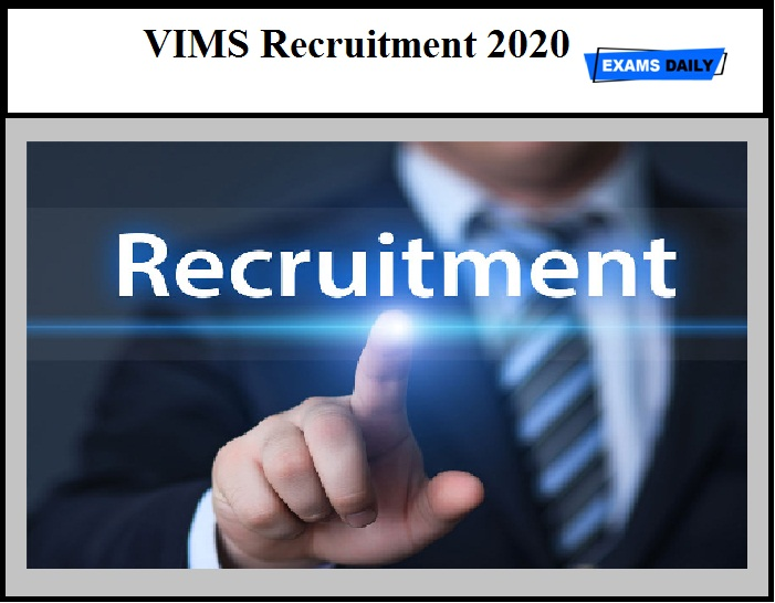 VIMS Recruitment 2020 – Last Date to Apply for 582 Staff Nurse & Other Vacancies