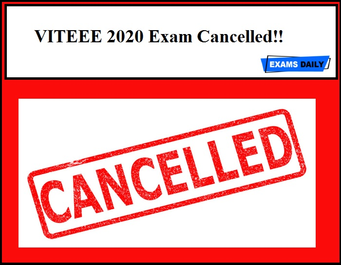 VITEEE 2020 Exam Cancelled - Admissions to be conducted based on Class 12 marks!!