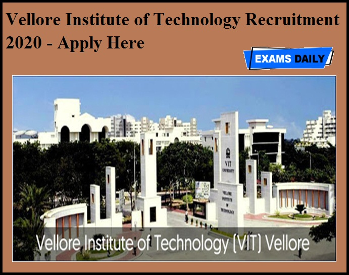 Vellore Institute of Technology Recruitment 2020 OUT – Apply Here