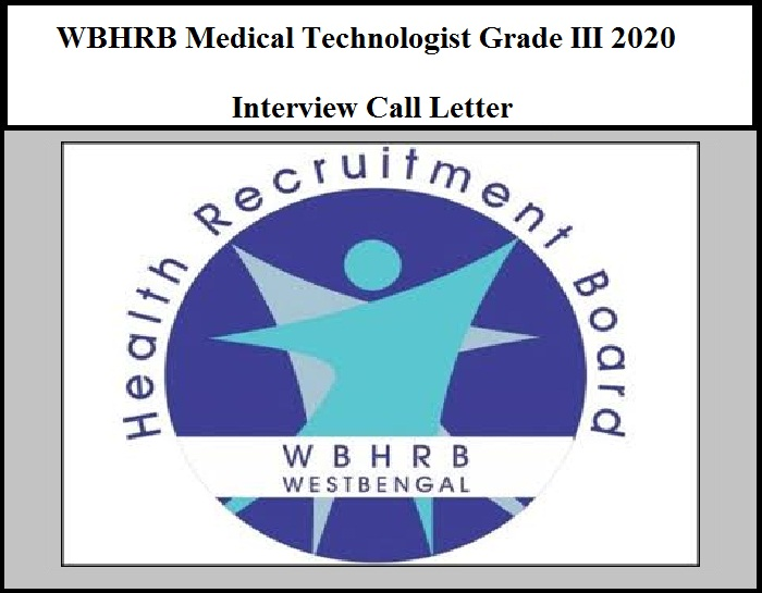 WBHRB Medical Technologist Grade III 2020 Interview Call Letter