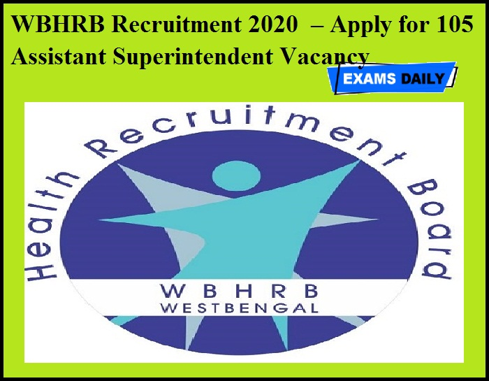 WBHRB Recruitment 2020 OUT – Apply for 105 Assistant Superintendent Vacancy