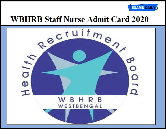 WBHRB Staff Nurse Admit Card 2020 – Check Interview Call Letter Details Here