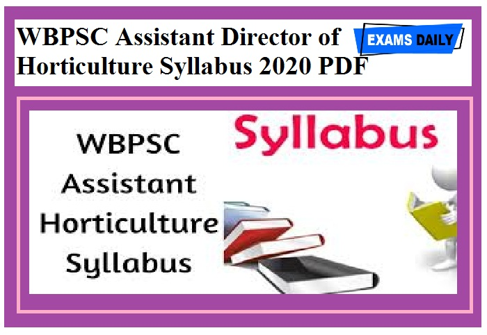 WBPSC Assistant Director of Horticulture Syllabus 2020 PDF