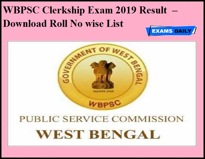 WBPSC Clerkship Exam 2019 Result OUT – Download Roll No wise List