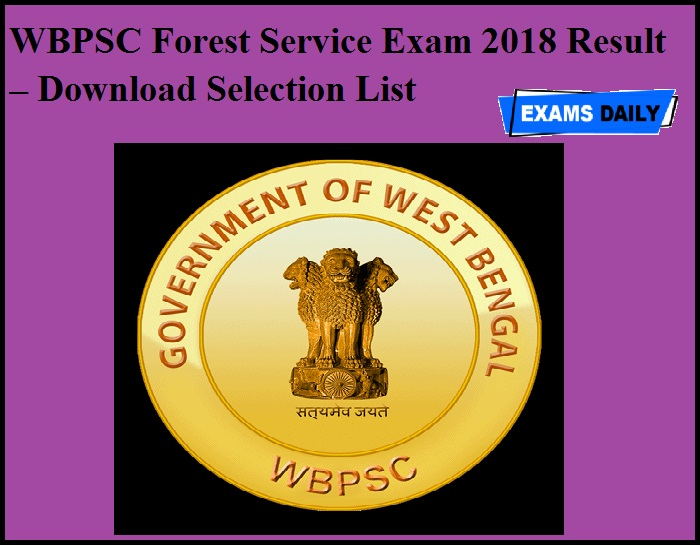 WBPSC Forest Service Exam 2018 Result OUT – Download Selection List