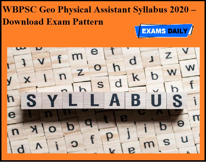 WBPSC Geo Physical Assistant Syllabus 2020 – Download Exam Pattern