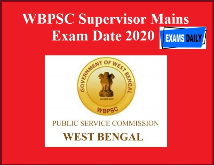 WBPSC Supervisor Mains Exam Date 2020
