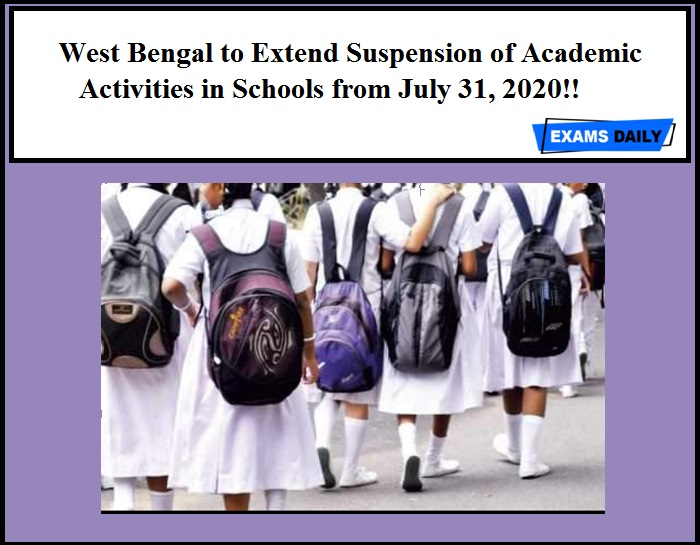 West Bengal to Extend Suspension of Academic Activities in Schools from July 31, 2020!!