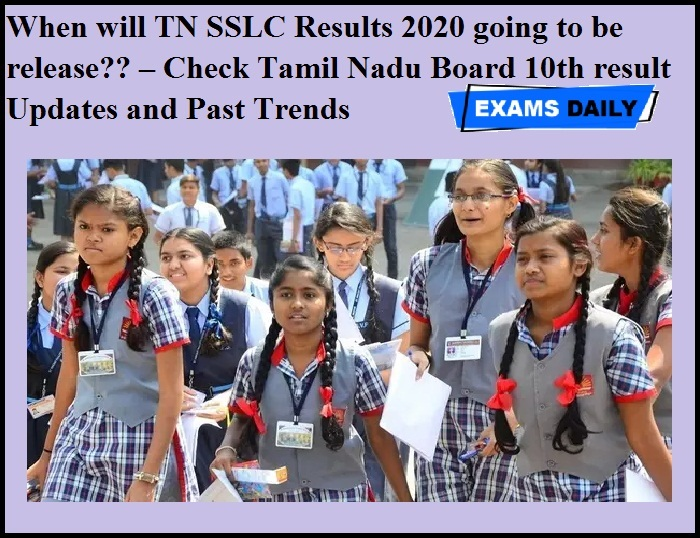 When will TN SSLC Results 2020 going to be release – Check Tamil Nadu Board 10th result Updates and Past Trends