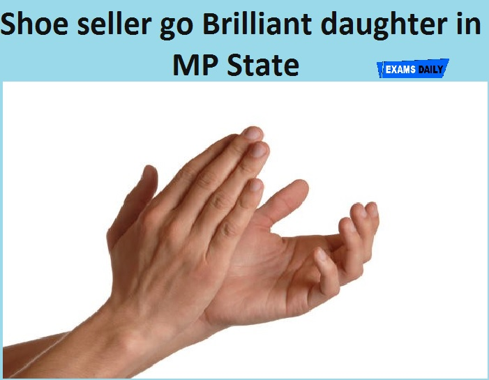 Shoe-seller's daughter in merit list with scores 97% in MP Board 12th results