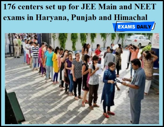 176 centers set up for JEE Main and NEET exams in Haryana, Punjab and Himachal