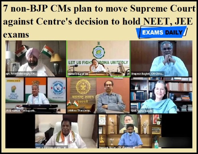 7 non-BJP CMs plan to move Supreme Court against Centre's decision to hold NEET, JEE exams