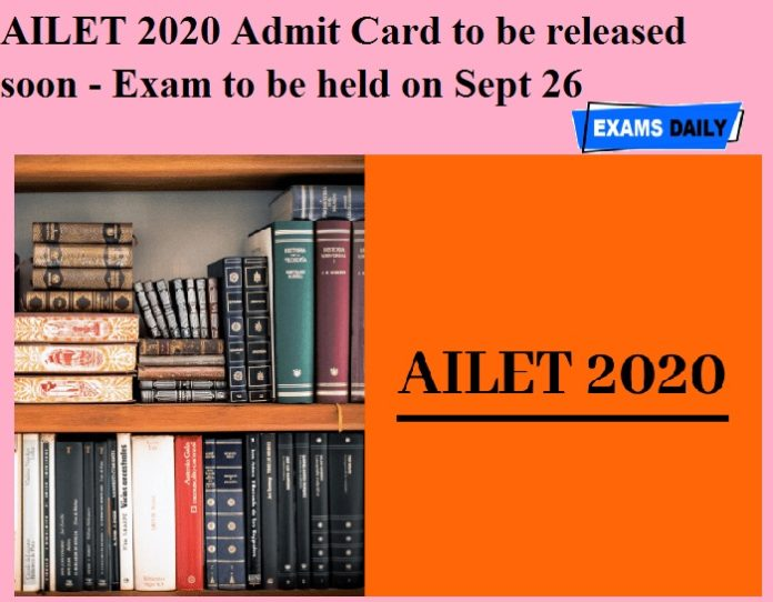 AILET 2020 Admit Card to be released soon - Exam to be held on Sept 26