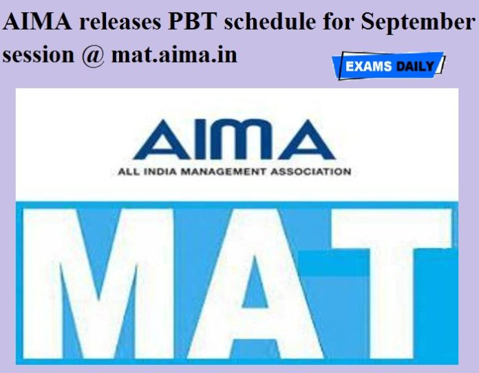 AIMA releases PBT schedule for September session @ mat.aima.in