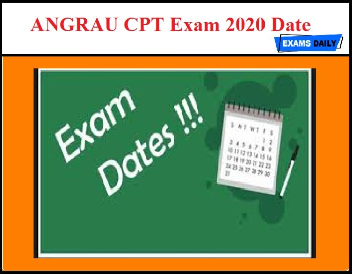 ANGRAU CPT Exam 2020 Date OUT