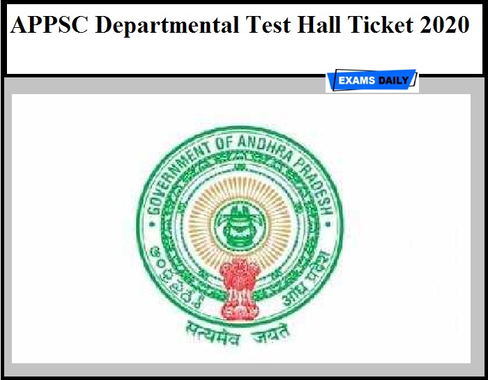 APPSC Departmental Test Hall Ticket 2020 – Download May Session Exam Date Here