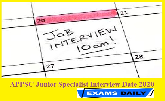 APPSC Junior Specialist Interview Date 2020 Out – Download Viva Voce Date & Time PDF