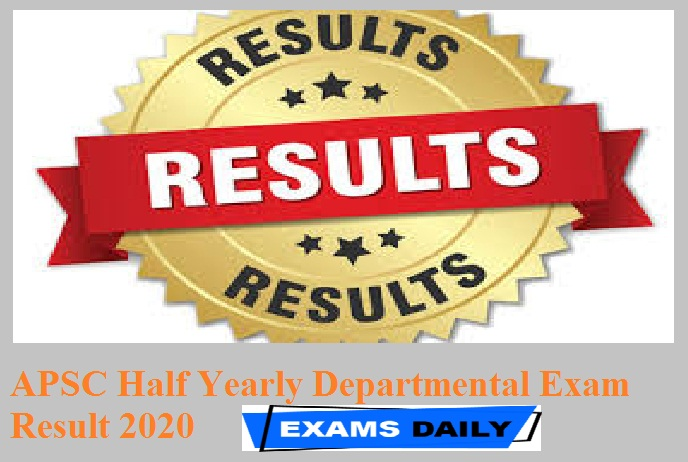 APSC Half Yearly Departmental Exam Result 2020