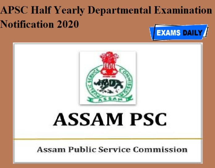 APSC Half Yearly Departmental Examination Notification 2020 OUT