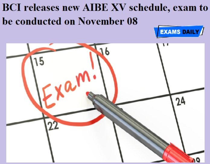 BCI releases new AIBE XV schedule, exam to be conducted on November 08