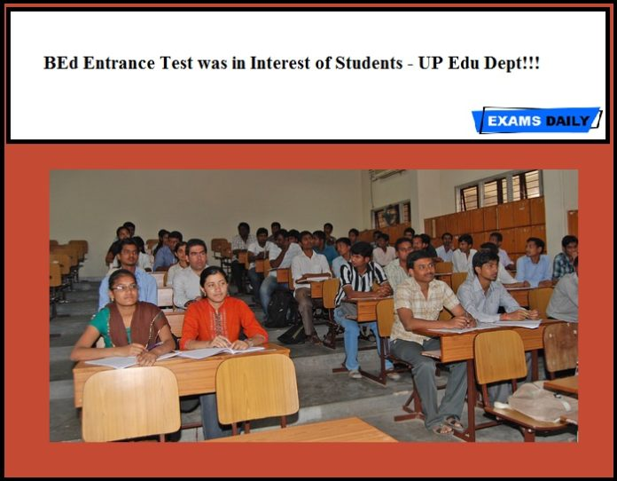 BEd Entrance Test was in Interest of Students - UP Edu Dept!!!
