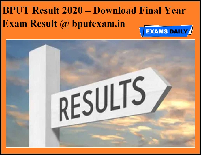BPUT Result 2020 OUT – Download Final Year Exam Result @ bputexam.in