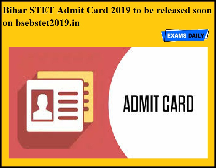 Bihar STET Admit Card 2019 to be released soon on bsebstet2019.in