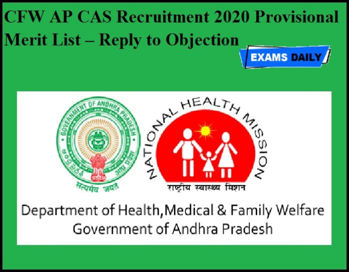 CFW AP CAS Recruitment 2020 Provisional Merit List – Reply to Objection