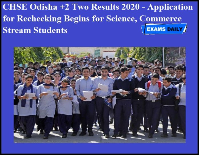 CHSE Odisha +2 Two Results 2020 - Application for Rechecking Begins for Science, Commerce Stream Students