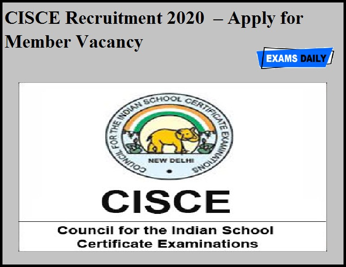 CISCE Recruitment 2020 OUT – Apply for Member Vacancy