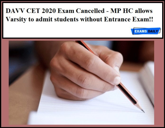 DAVV CET 2020 Exam Cancelled - MP HC allows Varsity to admit students without Entrance Exam!!