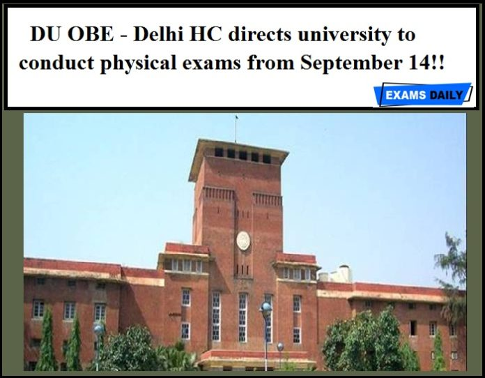 DU OBE - Delhi HC directs university to conduct physical exams from September 14!!
