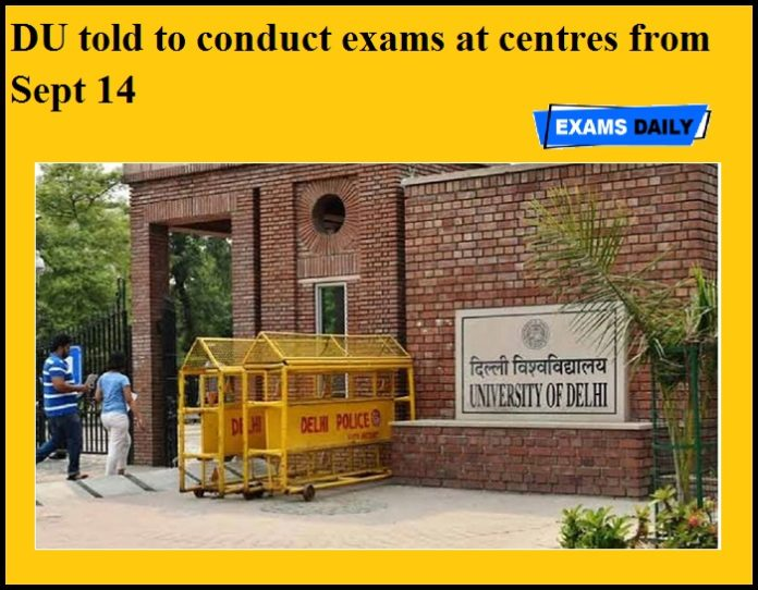 DU told to conduct exams at centres from Sept 14
