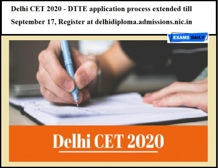 Delhi CET 2020 - DTTE application process extended till September 17, Register at delhidiploma.admissions.nic.in