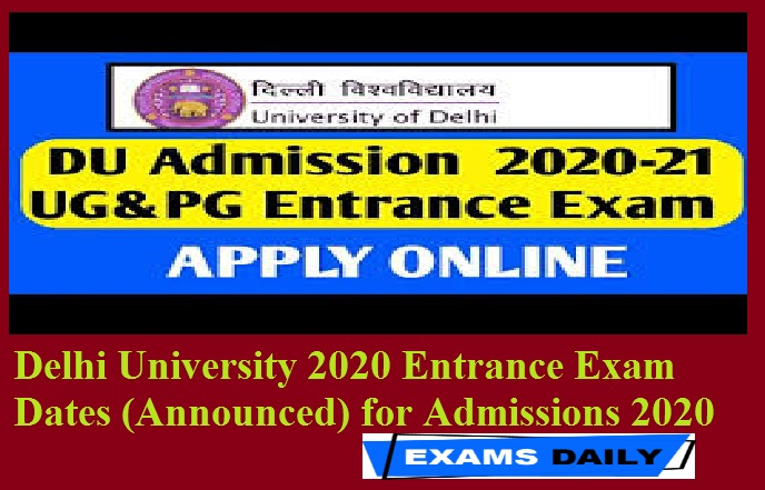 Delhi University 2020 Entrance Exam Dates (Announced) for Admissions 2020