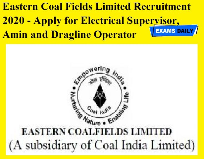 Eastern Coal Fields Limited Recruitment 2020 OUT - Apply for Electrical Supervisor, Amin and Dragline Operator