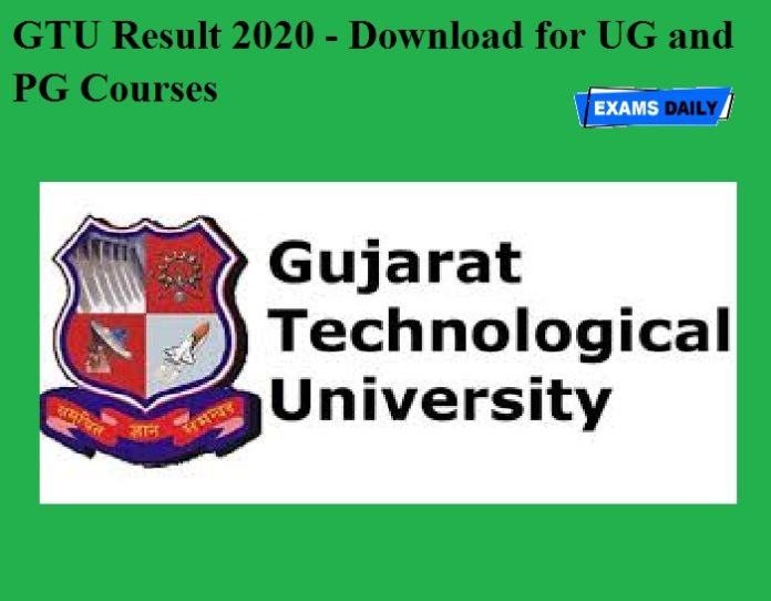 GTU Result 2020 OUT - Download for UG and PG Courses