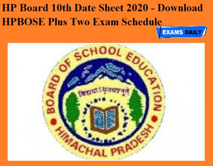 HP Board 10th Date Sheet 2020 Out - Download HPBOSE Plus Two Exam Schedule