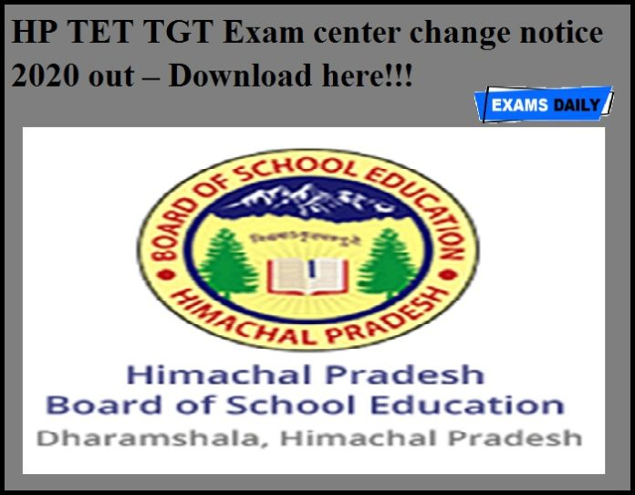 HP TET TGT Exam center change notice 2020 out – Download here!!!
