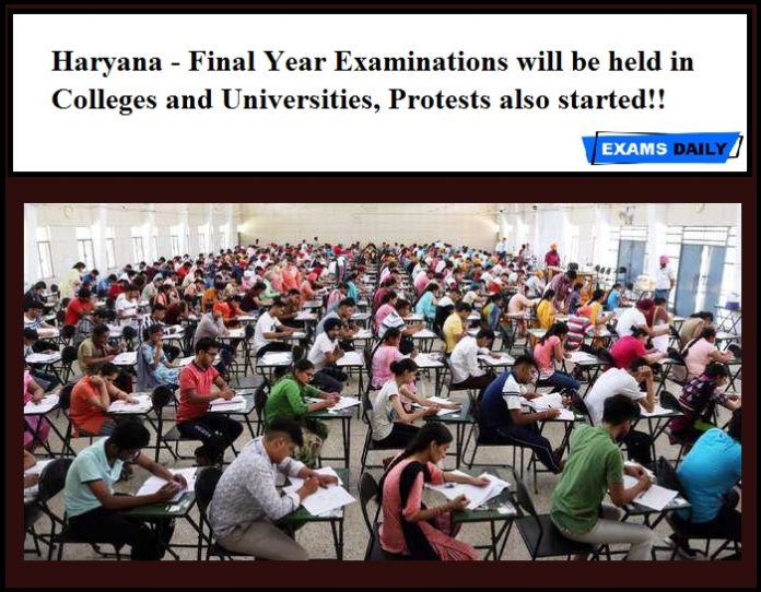 Haryana - Final Year Examinations will be held in Colleges and Universities, Protests also started!!