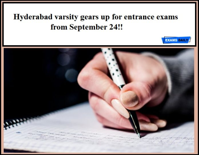 Hyderabad varsity gears up for entrance exams from September 24!!