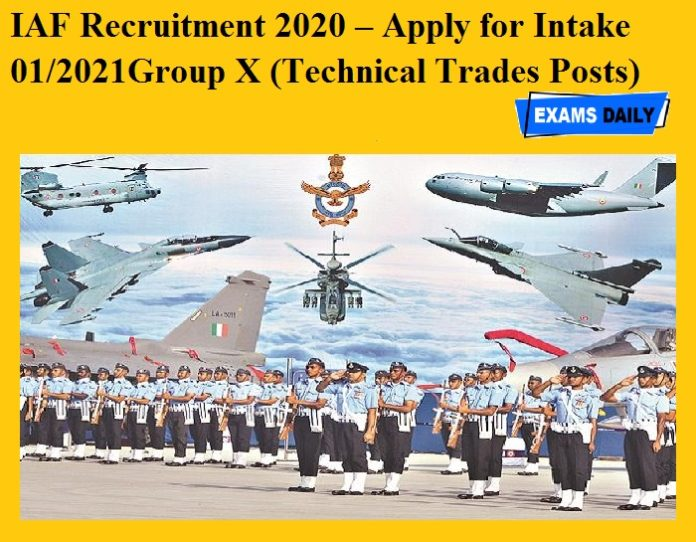 IAF Recruitment 2020 OUT – Apply for Intake 01-2021Group X (Technical Trades Posts)