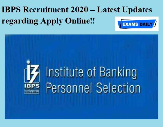 IBPS Recruitment 2020 – Latest Updates regarding Apply Online!!
