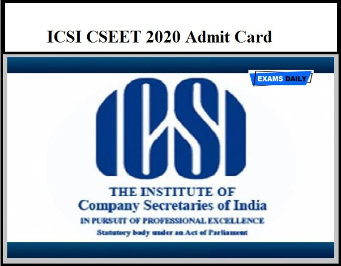 ICSI CSEET 2020 Admit Card Released at icsi.edu – Direct Link Available Here