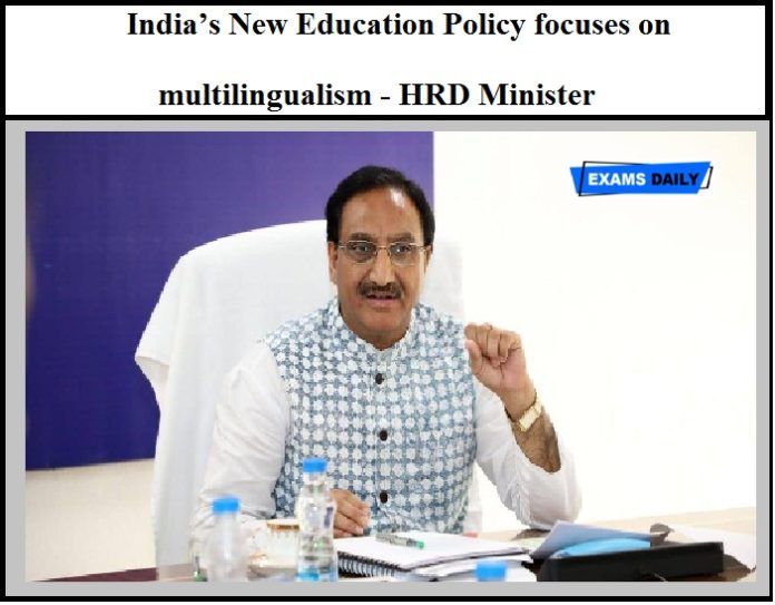 India's New Education Policy focuses on multilingualism - HRD Minister in an Interview