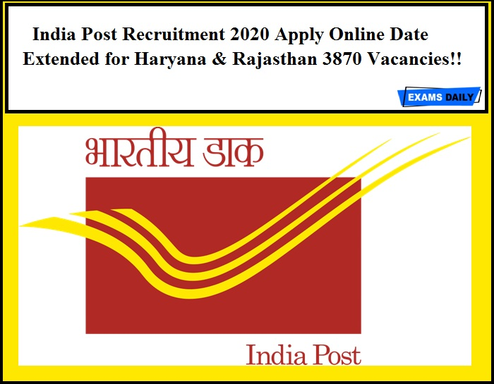 India Post Recruitment 2020 Apply Online Date Extended for Haryana & Rajasthan 3870 Vacancies!!