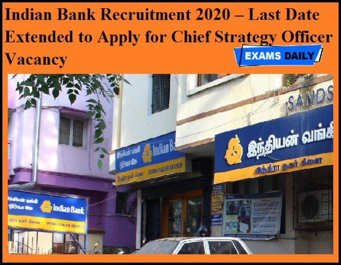 Indian Bank Recruitment 2020 OUT – Last Date Extended to Apply for Chief Strategy Officer Vacancy