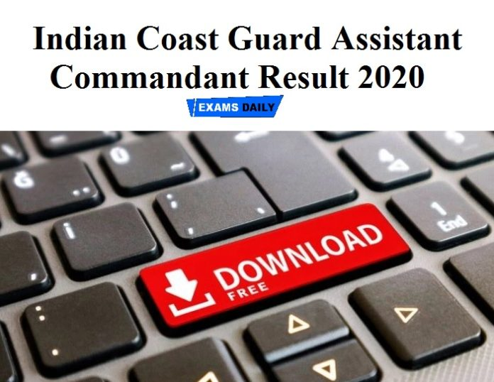 Indian Coast Guard Assistant Commandant Result 2020