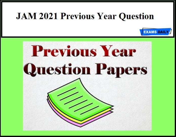 JAM 2021 Previous Year Question – Download Now!!